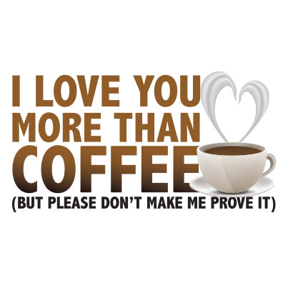 i love you more than coffee - photo #5